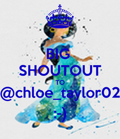Poster: BIG  SHOUTOUT TO @chloe_taylor02 :-)