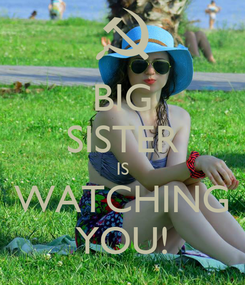 Poster: BIG SISTER IS WATCHING YOU!