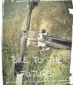 Poster:    BIKE TO THE FUTURE
