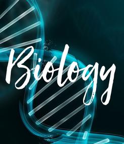 Poster: Biology