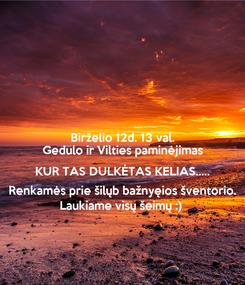 Poster: Birželio 12d. 13 val. Gedulo ir Vilties paminėjimas KUR TAS DULKĖTAS KELIAS..... Renkamės prie šilųb bažnyęios šventorio. Laukiame visų šeimų :)
