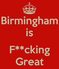 Poster: Birmingham is  F**cking Great