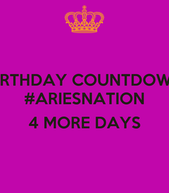 Poster: BIRTHDAY COUNTDOWN #ARIESNATION  4 MORE DAYS