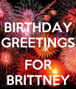 Poster: BIRTHDAY GREETINGS  FOR BRITTNEY