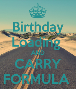 Poster: Birthday Loading  AND CARRY FORMULA