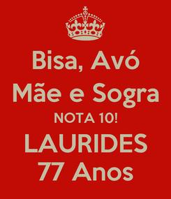 Poster: Bisa, Avó Mãe e Sogra NOTA 10! LAURIDES 77 Anos