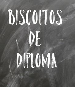 Poster: BISCOITOS  DE  DIPLOMA