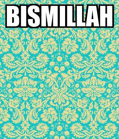 Poster: BISMILLAH