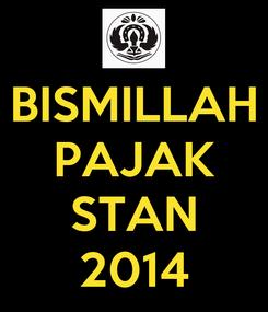 Poster: BISMILLAH PAJAK  STAN 2014