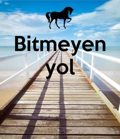Poster: Bitmeyen yol