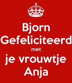 Poster: Bjorn Gefeliciteerd met je vrouwtje Anja