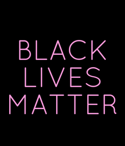 Poster: BLACK LIVES MATTER