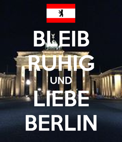 Poster: BLEIB RUHIG UND LIEBE BERLIN