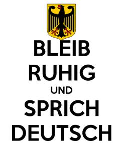 Poster: BLEIB RUHIG UND SPRICH DEUTSCH