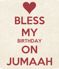 Poster: BLESS MY BIRTHDAY ON JUMAAH