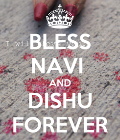Poster: BLESS NAVI  AND DISHU FOREVER