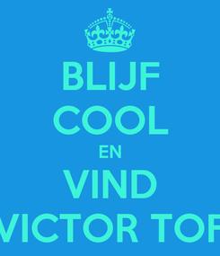 Poster: BLIJF COOL EN VIND VICTOR TOF