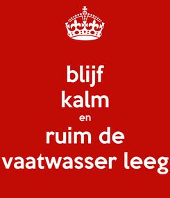Poster: blijf kalm en ruim de vaatwasser leeg