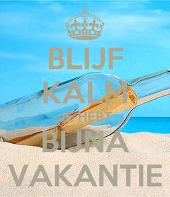 Poster: BLIJF KALM JE HEBT BIJNA VAKANTIE