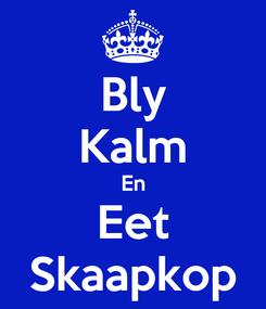 Poster: Bly Kalm En Eet Skaapkop