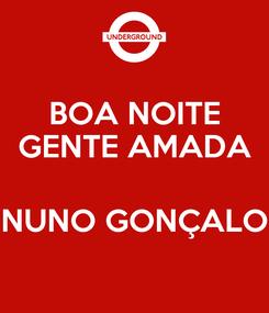Poster: BOA NOITE GENTE AMADA  NUNO GONÇALO
