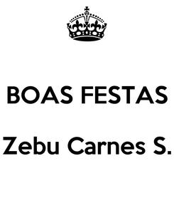 Poster:  BOAS FESTAS  Zebu Carnes S.
