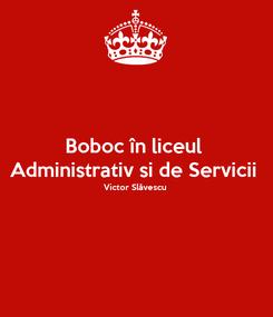 Poster: Boboc în liceul  Administrativ si de Servicii  Victor Slăvescu