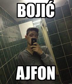 Poster: BOJIĆ AJFON