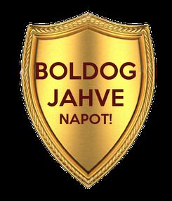Poster: BOLDOG JAHVE NAPOT!