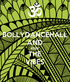 Poster: BOLLYDANCEHALL AND KEEP THE VIBES