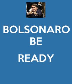 Poster: BOLSONARO BE  READY