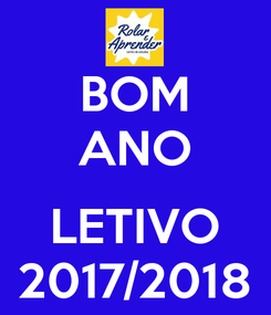 Poster: BOM ANO  LETIVO 2017/2018