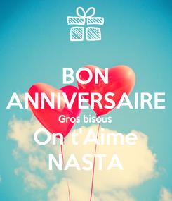 Poster: BON ANNIVERSAIRE Gros bisous On t'Aime NASTA