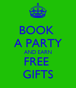 Poster: BOOK  A PARTY AND EARN FREE  GIFTS