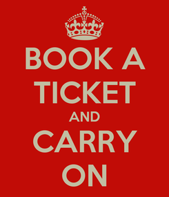 Poster: BOOK A TICKET AND CARRY ON