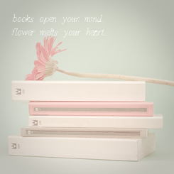 Poster: books open your mind... flower melts your heart...