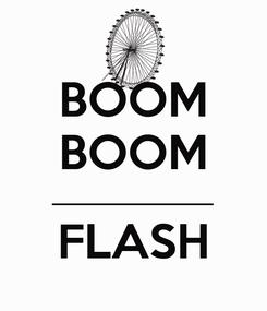 Poster: BOOM BOOM _______________ FLASH