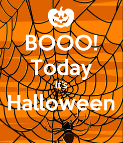 Poster: BOOO! Today It's Halloween