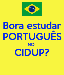 Poster: Bora estudar PORTUGUÊS NO  CIDUP?