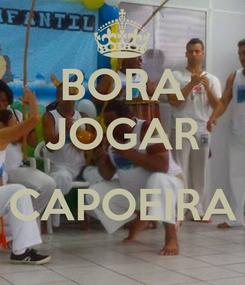 Poster: BORA JOGAR  CAPOEIRA