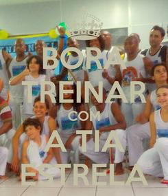 Poster: BORA TREINAR COM A TIA ESTRELA