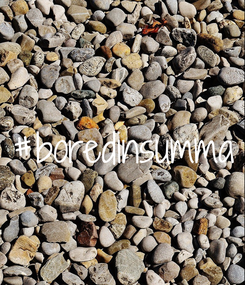 Poster: #boredinsumma