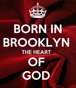 Poster: BORN IN BROOKLYN  THE HEART   OF  GOD
