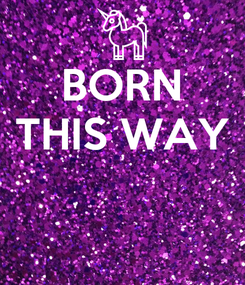 Poster: BORN THIS WAY