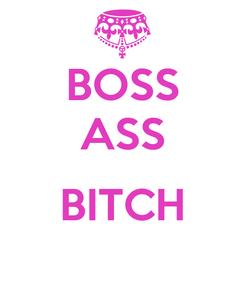 Poster: BOSS ASS  BITCH