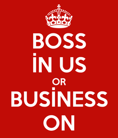 Poster: BOSS İN US OR BUSİNESS ON