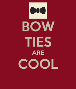 Poster: BOW TIES ARE COOL
