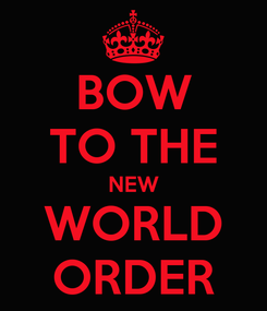 Poster: BOW TO THE NEW WORLD ORDER