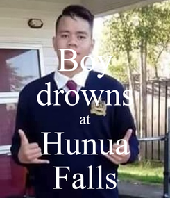 Poster: Boy drowns at Hunua Falls
