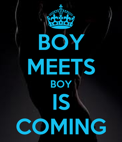 Poster: BOY MEETS BOY IS COMING